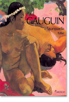 Paul Gauguin e l'avanguardia russa <p><strong>Paul Gauguin e l&#39;avanguardia russa</strong></p>