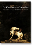 catalogo della mostra Da Canaletto a Constable.  Vedute di citt� e di campagna dallo Yale Center for British Art